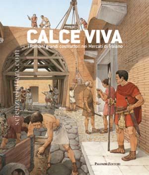 Calce viva i romani grandi costruttori nei mercati di for Costruttori di case del midwest