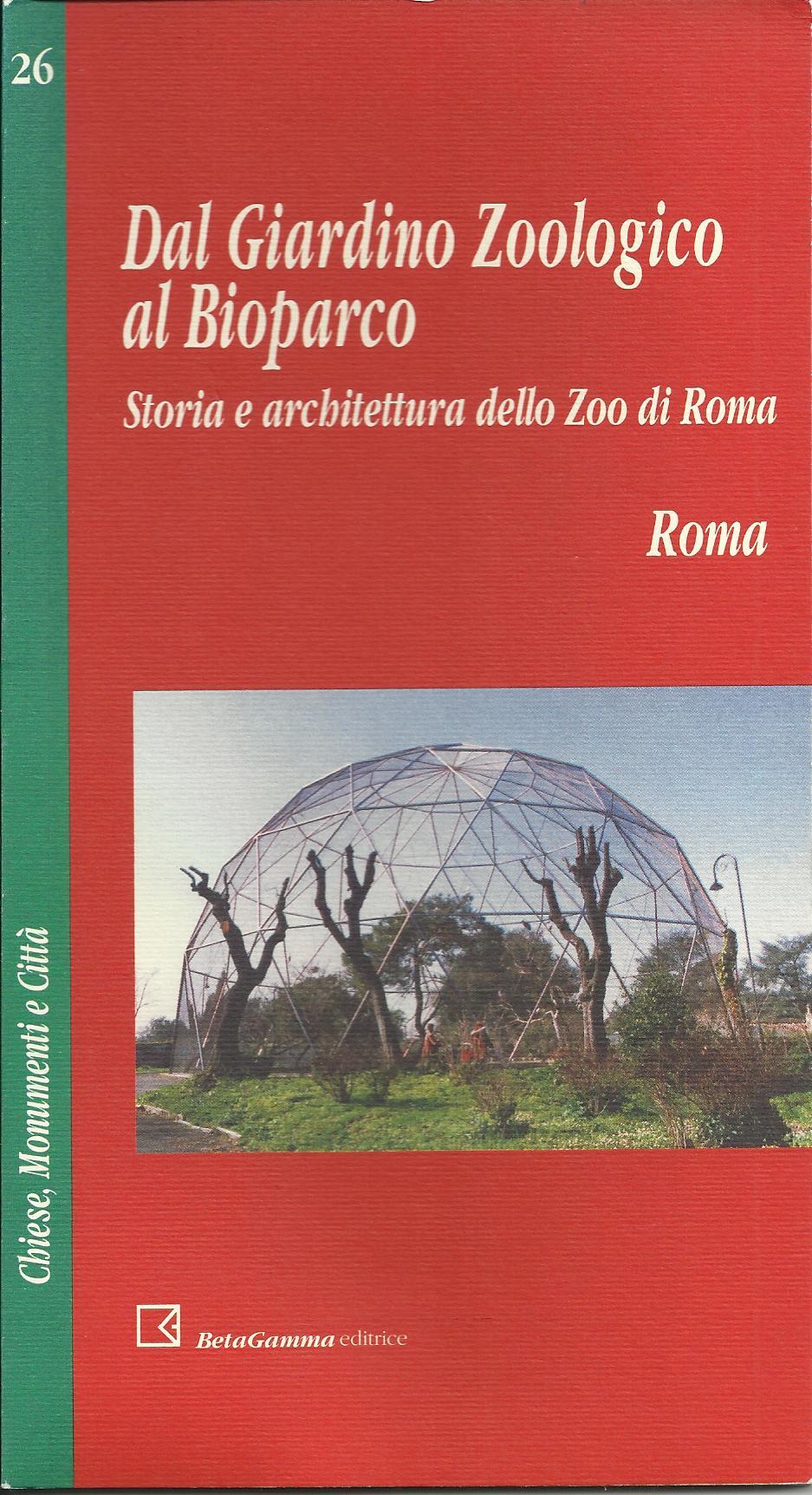 26 dal giardino zoologico al bioparco storia e for O giardino di pulcinella roma